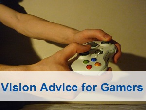 Vision Advice for Gamers