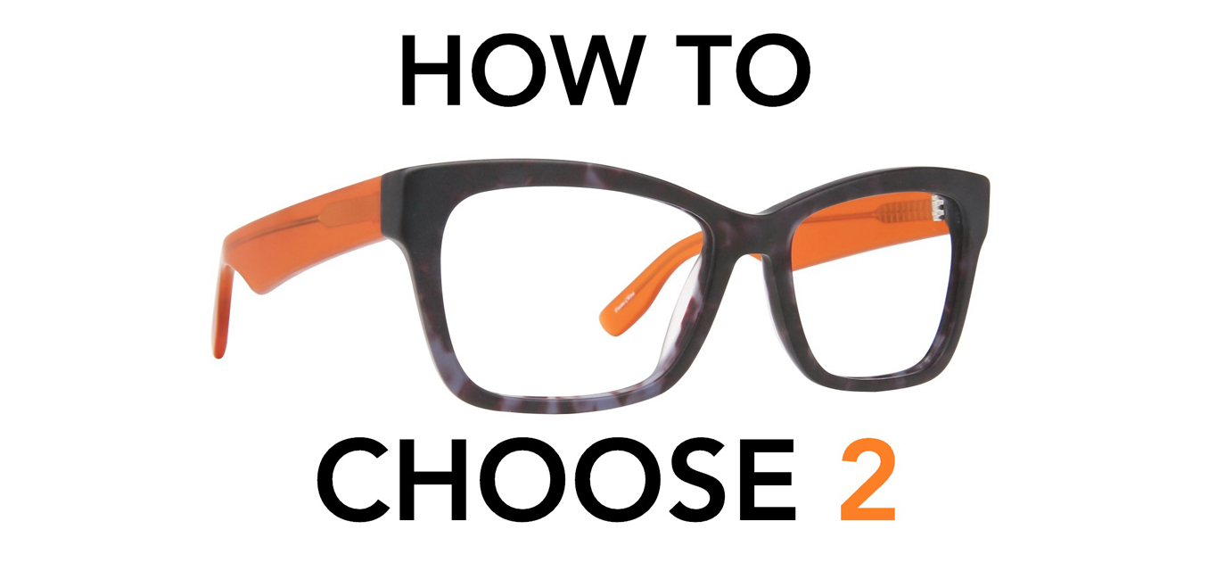How to Choose TWO Pairs of Eyeglasses